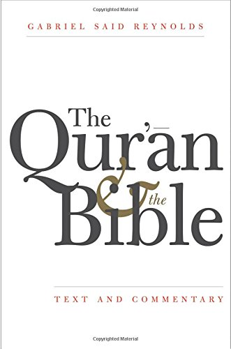 The Qur'an and the Bible: Text and Commentary por Gabriel Said Reynolds