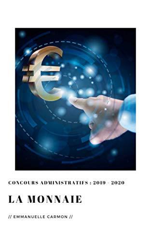 Couverture du livre PRÉPARATION AUX CONCOURS ADMINISTRATIFS  2019 - 2020 : ECONOMIE: TOME 1 : LA MONNAIE (SÉRIE ECONOMIE)