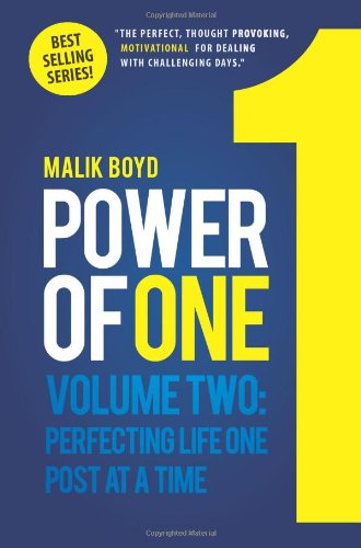 Power Of One: Perfecting Life One Post at a Time: Volume 2