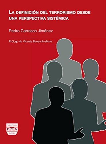 Definición Del Terrorismo Desde Una Perspectiva Sistémica, La (CULTURA DE DEFENSA) por Pedro Carrasco Jiménez