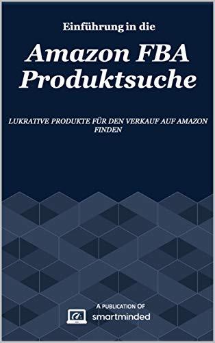 Amazon FBA Produktsuche: lukrative Produkte für den Verkauf auf Amazon finden