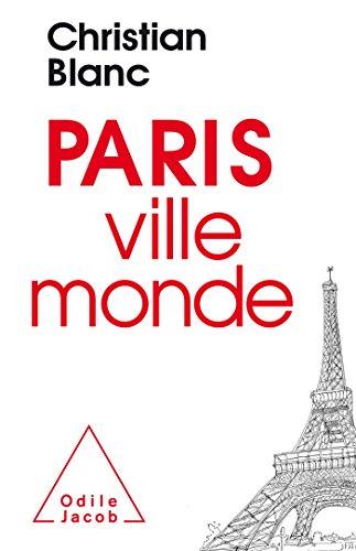 Paris, ville-monde par Christian Blanc