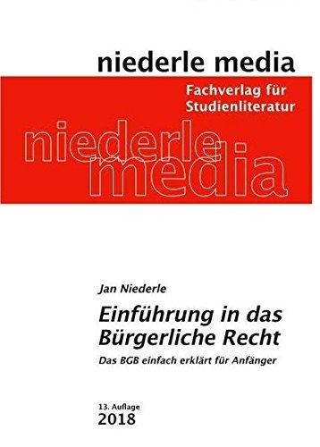 Einführung in das Bürgerliche Recht: Das BGB leicht erklärt für Anfänger por Jan Niederle