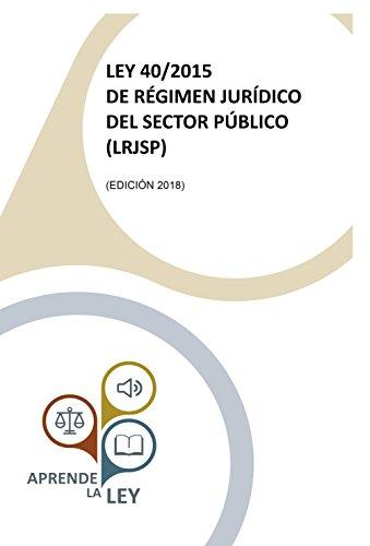 LEY 40/2015 de Régimen Jurídico del Sector Público (LRJSP) por Aprende la Ley
