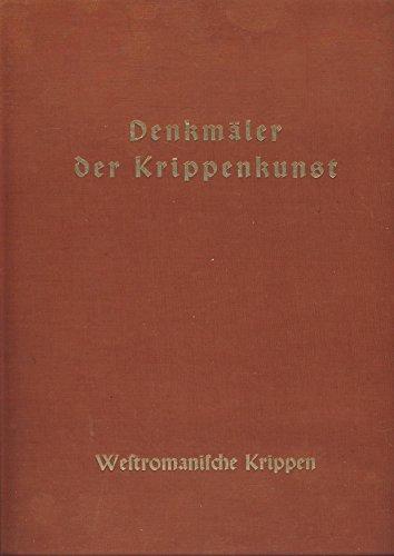 Denkmäler der Krippenkunst.Westromanische Krippen.