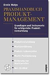Praxishandbuch Produktmanagement: Grundlagen und Instrumente für eine erfolgreiche Produktvermarktung