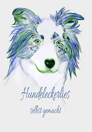 Hundeleckerlies selbst gemacht: Kochbuch Hundekochbuch Hundekekse frisches Fleisch Hund Welpenfutter Welpe selber zubereiten gesundes Futter Gesundheit Rüde