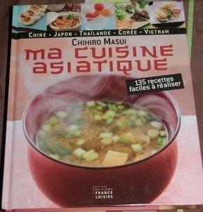Ma cuisine asiatique