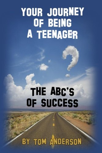 Your Journey Of Being A Teenager - The ABC's of Success -