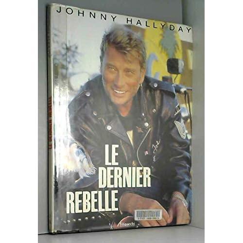 Le dernier rebelle : Johnny Hallyday