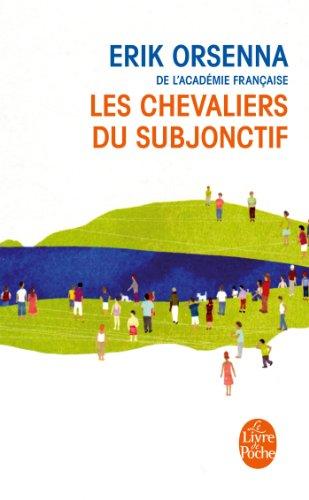Les Chevaliers du subjonctif par Erik Orsenna