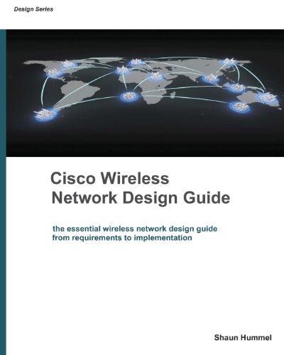 Cisco Wireless Network Design Guide: Foundation for Cisco Wireless Design (Design Series) by Shaun Hummel (2007-05-01)