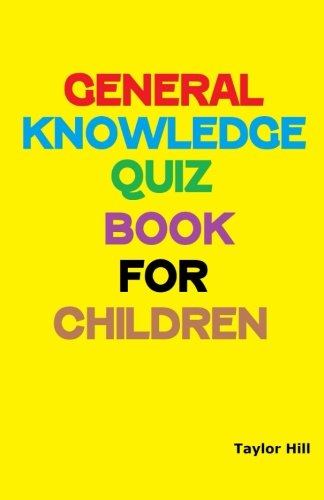 General Knowledge Quiz Book for Children