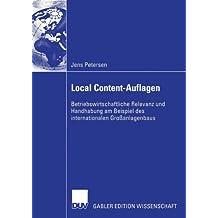 Local Content-Auflagen: Betriebswirtschaftliche Relevanz und Handhabung am Beispiel des Internationalen Großanlagenbaus