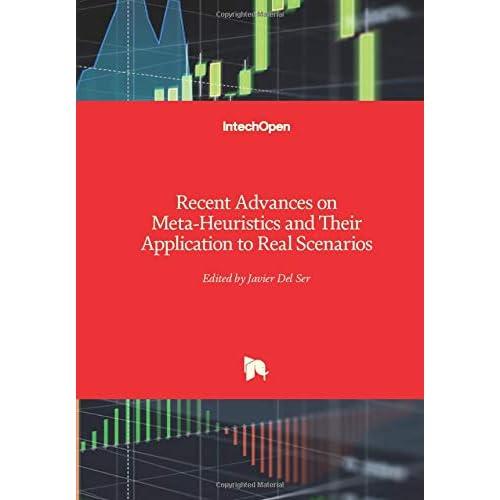 Recent Advances on Meta-Heuristics and Their Application to Real Scenarios