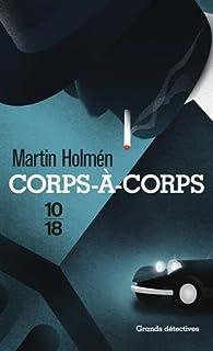 Metropol, tome 1 : Corps-à-corps par Martin Holmén