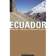 Bergführer Ecuador. Wanderungen, Trekkingtouren, Bergtouren, Gletschertouren, Klettertouren, Dschungeltouren