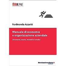 Manuale di economia e organizzazione aziendale: Strumenti, teorie, modelli di analisi (Comunicazione, marketing e new media) (Italian Edition)