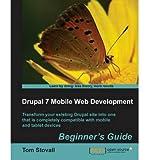 [ [ [ Drupal 7 Mobile Web Development Beginner's Guide [ DRUPAL 7 MOBILE WEB DEVELOPMENT BEGINNER'S GUIDE BY Stovall, T. ( Author ) Feb-13-2012[ DRUPAL 7 MOBILE WEB DEVELOPMENT BEGINNER'S GUIDE [ DRUPAL 7 MOBILE WEB DEVELOPMENT BEGINNER'S GUIDE BY STOVALL, T. ( AUTHOR ) FEB-13-2012 ] By Stovall, T. ( Author )Feb-13-2012 Paperback