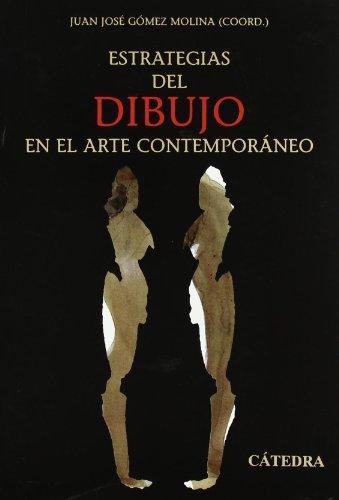 Estrategias del dibujo en el arte contemporáneo (Arte Grandes Temas) por Lino Cabezas