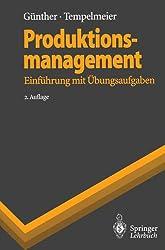Produktionsmanagement: Einführung mit Übungsaufgaben (Springer-Lehrbuch) (German Edition)
