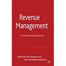 Revenue Management: A Practical Pricing Perspective