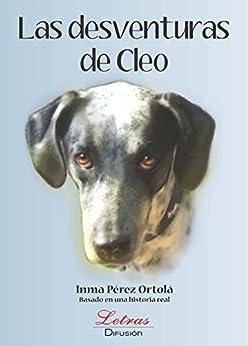 Las Desventuras de Cleo de [Ortolá, Inma Pérez]