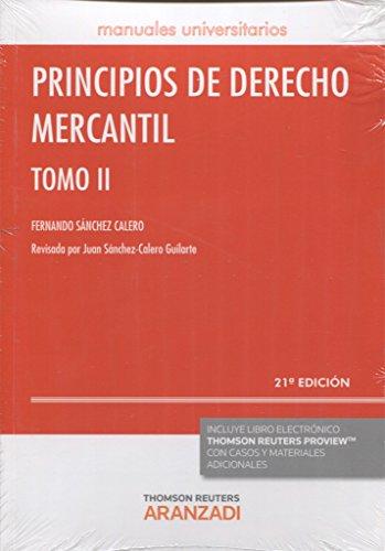 Principios de Derecho Mercantil (Tomo II) (21 ed. - 2016) (Manuales) por Ánchez-Calero G Fernando Sánchez Calero Juan