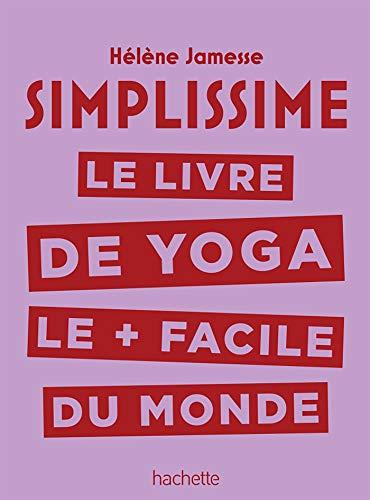Simplissime - Yoga : Le livre de Yoga le + facile du monde ...