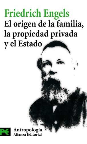 El origen de la familia, la propiedad privada y el Estado / The Origin of the Family, Private Property and the State (Ciencias Sociales / Social Science) por Friedrich Engels