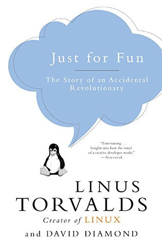 Just for Fun: The Story of an Accidental Revolutionary por Linus Torvalds