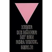 Die Männer mit dem rosa Winkel. Der Bericht eines Homosexuellen über seine KZ-Haft von 1939-1945