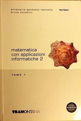 Matematica con applicazioni informatiche. Vol. 2A. Per gli Ist. tecnici commerciali