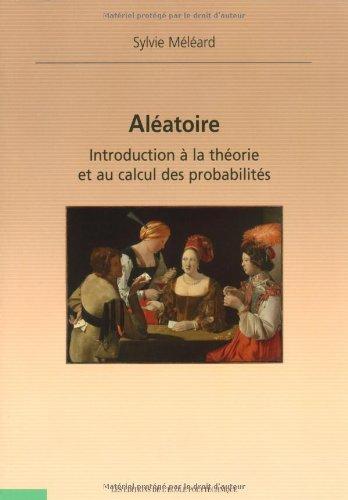 Aléatoire introduction à la théorie & au calcul des probabilités