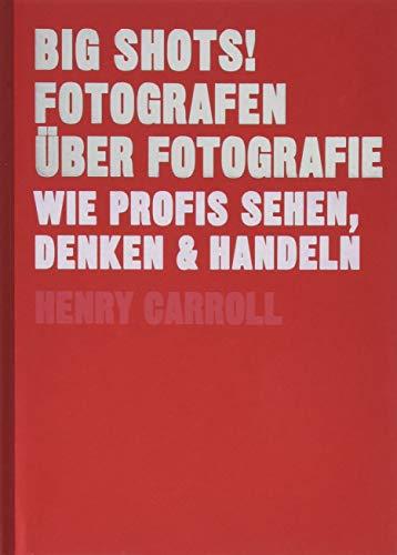 BIG SHOTS! Fotografen über Fotografie: Wie Profis sehen, denken und handeln (Midas Collection) Lisette Collection