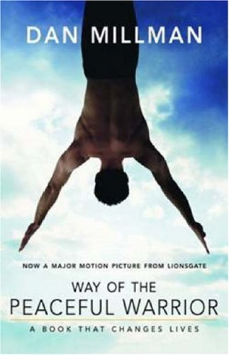 Way of the Peaceful Warrior: A Book That Changes Lives by Millman, Dan (2006) Paperback