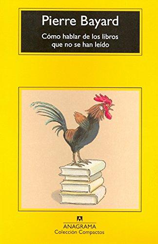 Cómo hablar de los libros que no se han leído (Compactos Anagrama)