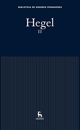 Hegel II (Biblioteca Grandes Pensadores) por Georg Wilhelm Friedrich Hegel