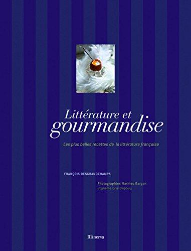 Littrature et gourmandise : Les plus belles recettes de la littrature franaise