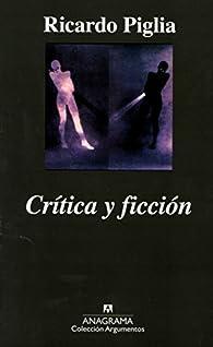 Crítica y ficción par  Ricardo Piglia