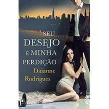 Seu Desejo é Minha Perdição (Portuguese Edition)