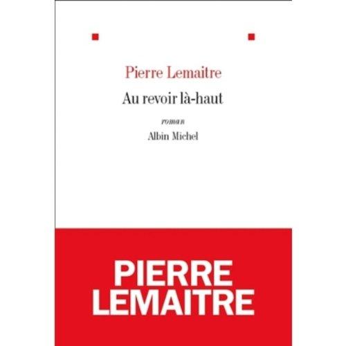Au revoir là-haut - Prix Goncourt 2013 (French Edition)