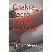 Chakra Sacro, Pasión de Vida