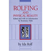 [(Rolfing and Physical Reality)] [by: Ida P. Rolf]