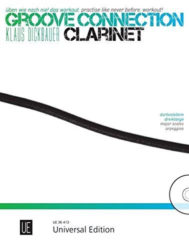 Groove Connection - Clarinet für eine und mehr Klarinetten: Üben wie noch nie! Das Workout