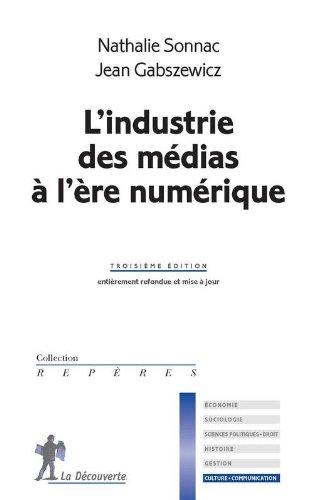 L'industrie des médias à l'ère numérique par Nathalie Sonnac