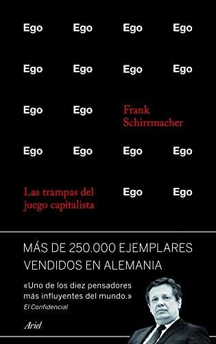 Ego: Las trampas del juego capitalista (Spanish Edition)