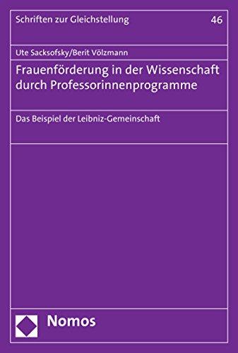 Frauenförderung in der Wissenschaft durch Professorinnenprogramme: Das Beispiel der Leibniz-Gemeinschaft (Schriften zur Gleichstellung 46) Epub Descarga gratuita