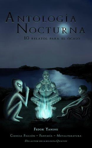 Antología Nocturna, 10 Relatos para el ocaso par Fedor Yanine