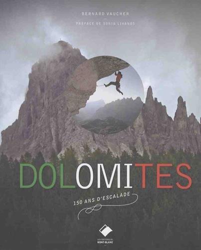 Dolomites: 150 ans d'histoire par BERNARD VAUCHER